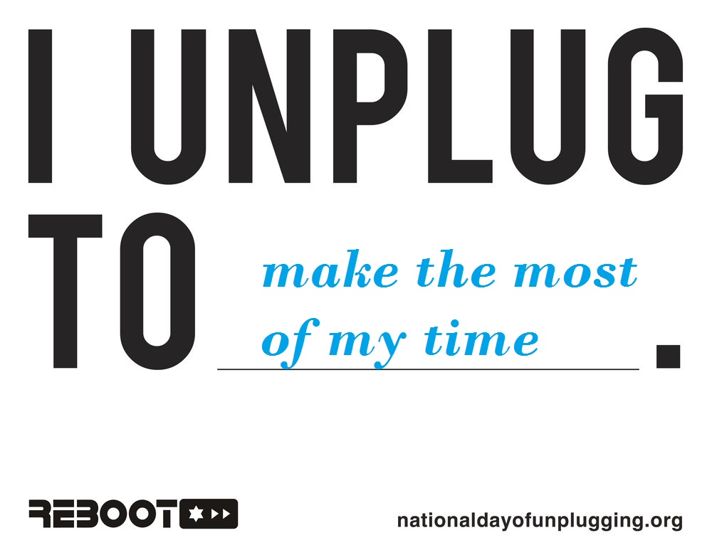 I inplug to make the most of my time