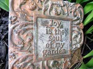 Joy is the Soul of My Garden