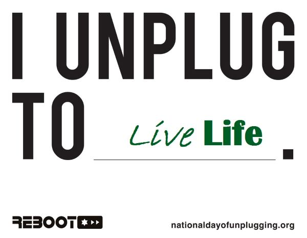 Sign that says I unplug to live life