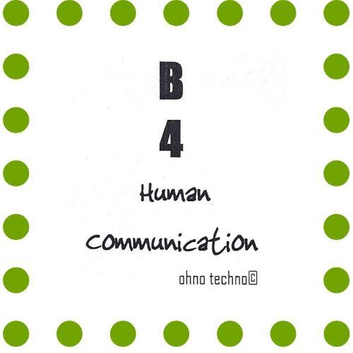 B4 Human Communication sign by Ohno Techno