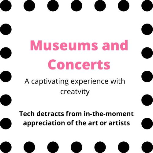 """Sign indicating """"Museums and Concerts...A captivating experience with creativity...Tech detracts from in-the-moment appreciation of the art or artists"""""""