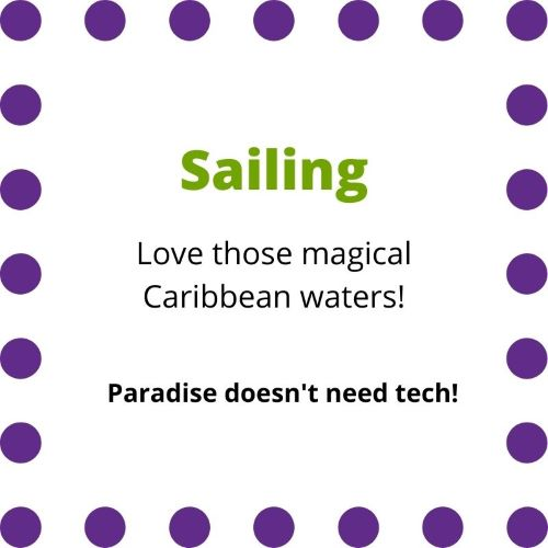 """Sign that indicates """"Sailing"""" Love those magical Caribbean waters? Paradies doesn't need tech!"""