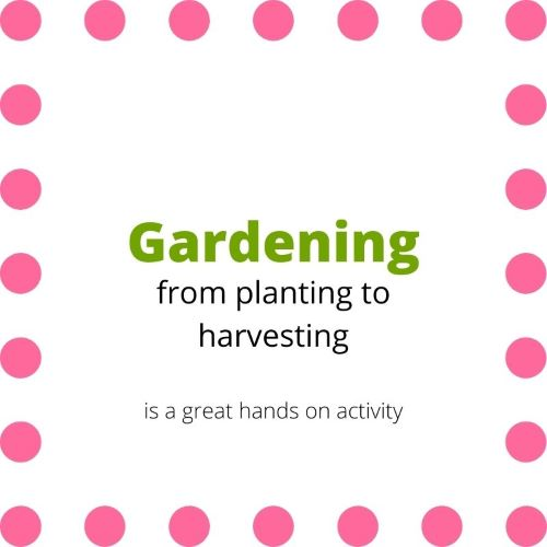 "Sign indicating ""Gardening from planting to harvesting is a great hands on activity"""
