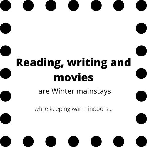 "Sign indicating ""Reading, writing and movies are Winter mainstays while keeping warm indoors..."""